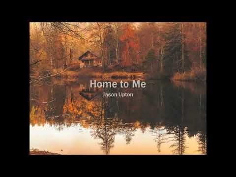 Home To Me Jason Upton Traducao Em Portugues Youtube Ems