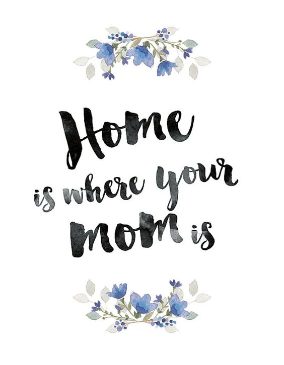 'Home is where your mom is' by PixelPlusPaper www.etsy.com/shop/PixelPlusPaper: