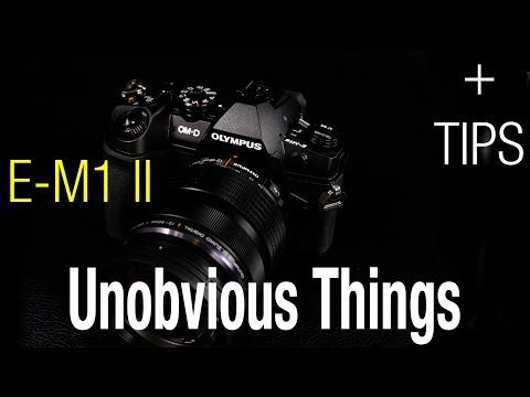 Unobvious Things About Olympus E M1 Ii Youtube If You Have The Omd Em1 Mark Ii You Re Going To Want This Olympus Camera Olympus Camera Omd Camera Photography