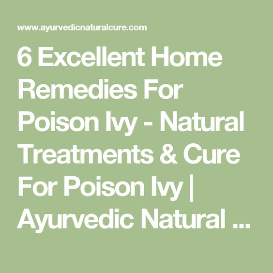 6 Excellent Home Remedies For Poison Ivy - Natural Treatments & Cure For Poison Ivy | Ayurvedic Natural Cure Supplements