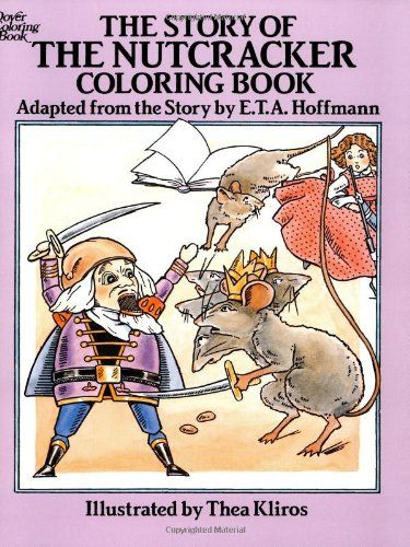 The Story of the Nutcracker Coloring Book (Dover Classic Stories Coloring Book) by E. T. A. Hoffmann http://www.amazon.com/dp/048626405X/ref=cm_sw_r_pi_dp_4Brtwb1PEM3QA
