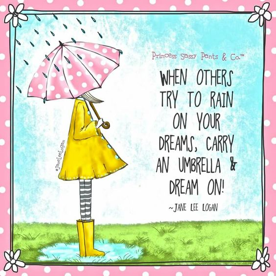 Rainy Days And Mondays Quotes: When Others Try To Rain On Your Parade, Carry An Umbrella