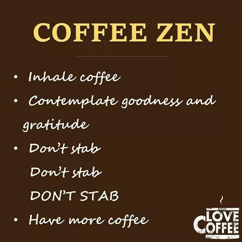 coffee zen coffee jokes coffee humor coffee quotes