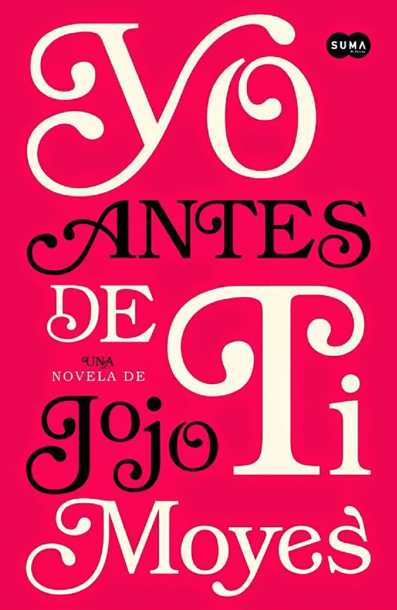 YO ANTES DE TI, JOJO MOYES http://bookadictas.blogspot.com/2014/09/yo-antes-de-ti-jojo-moyes.html: