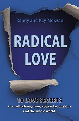 Radical Love: 10 Love Secrets that will change you, your relationships and the whole world! by Randy McKean . Radical Love: 10 Love Secrets that will change you, your relationships and the whole world!. Free! http://www.ebooksoda.com/ebook-deals/radical-love-10-love-secrets-that-will-change-you-your-relationships-and-the-whole-world-by-randy-mckean