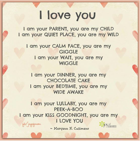 I Love You Mom Quotes For Facebook : love you. I am your parent, you are my child. I am your quiet place ...