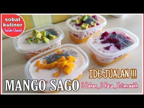 Pasti Bisa Buat Jualan Mango Sago 3 Bahan 3 Rasa Mango Sago Dessert Cup Youtube Di 2020 Makanan