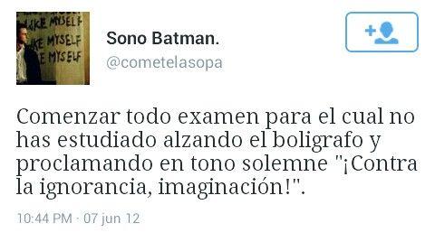 Contra la ignorancia,  imaginación! #Examenes