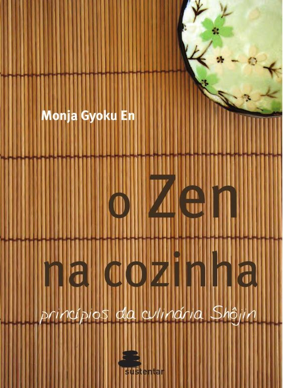 Zen na Cozinha  Livro sobre culinária Shojin