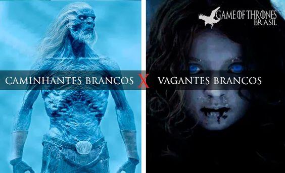 Diferença entre Caminhantes Brancos X Vagantes Brancos | Game of Thrones - Brasil