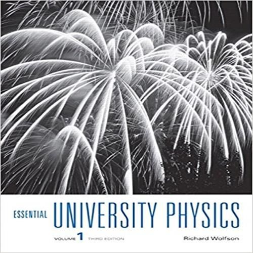 Solution Manual For Essential University Physics 3rd Edition By Richard Wolfson Download Essential University Physic University Physics Book Essentials Physics