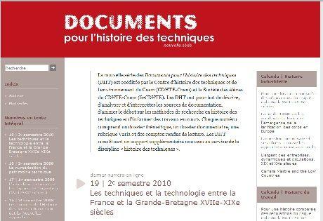 Histoire des techniques     Voici une revue en ligne de très haute qualité. Documents sur l'Histoire des techniques est une mine d'information pour les curieux !