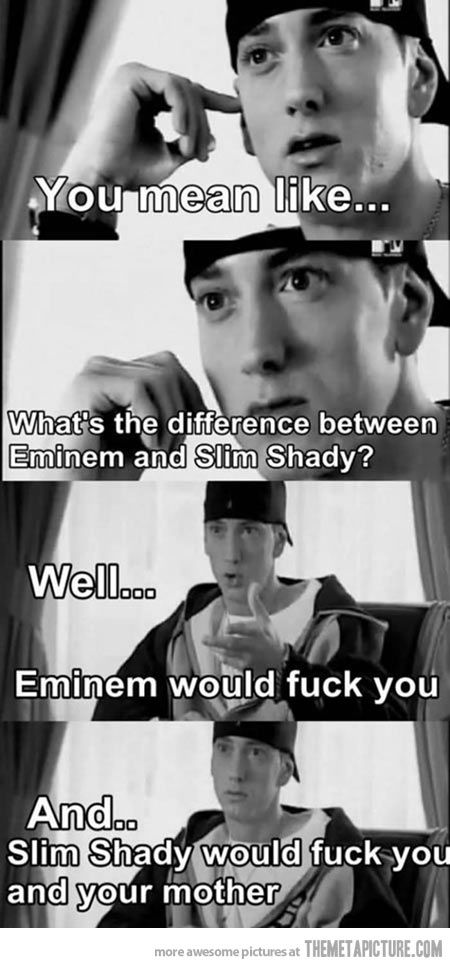 Difference between Eminem and Slim Shady….