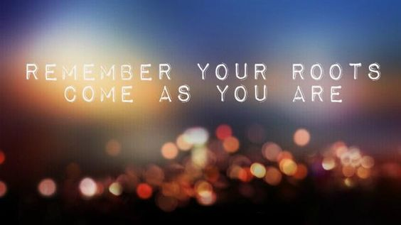#Remember your #roots | #awaken | #quoteoftheday | #supersoul | #faith | #belief | #comeasyouare |