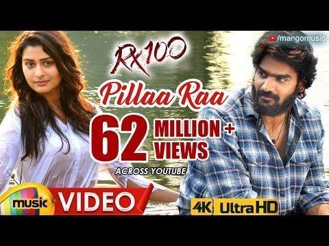 Pillaa Raa Full Video Song 4k Rx100 Songs Karthikeya Payal Rajput Chaitan Mango Music 100 Songs Songs Bollywood Music Videos