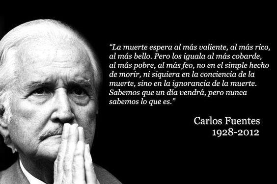 Carlos Fuentes 1928 - 2012 Escritor Mexicano