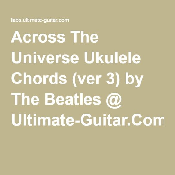 Across The Universe Ukulele Chords (ver 3) by The Beatles @ Ultimate ...