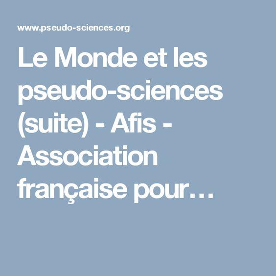 Le Monde et les pseudo-sciences (suite) - Afis - Association française pour…