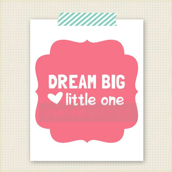 Dream Big Little One Art Print - Kids Room Art - Baby Children Nursery Custom Wall Print Poster. $15,00, via Etsy.