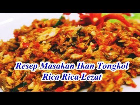 Resep Masakan Ikan Tongkol Rica Rica Paling Enak January 2 2018 Resepdapur Net Resep Ikan Resep Masakan Resep