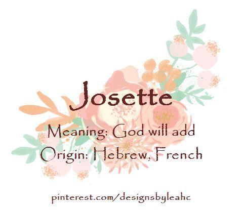 Baby Girl Name Josette Meaning God Will Add Origin Hebrew
