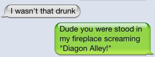HAHAHA i love these harry potter texts..: Wizard Harry, Harry Potter Texts, Drunk Texts, Awesome, Harry Potter Humor, Drunk Friends, Drunk Bucket, Funny Harry Potter