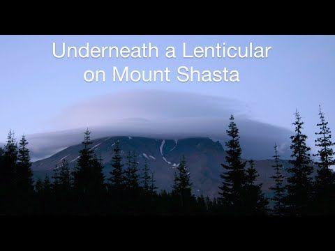 Underneath a Lenticular Cloud on Mount Shasta - YouTube