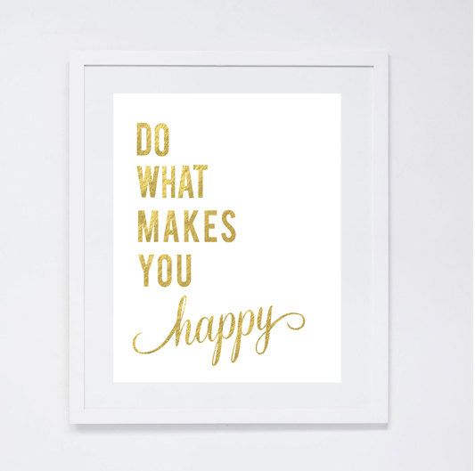 do what makes you happy poster print happy quotes framed quote office decor metallic. Black Bedroom Furniture Sets. Home Design Ideas