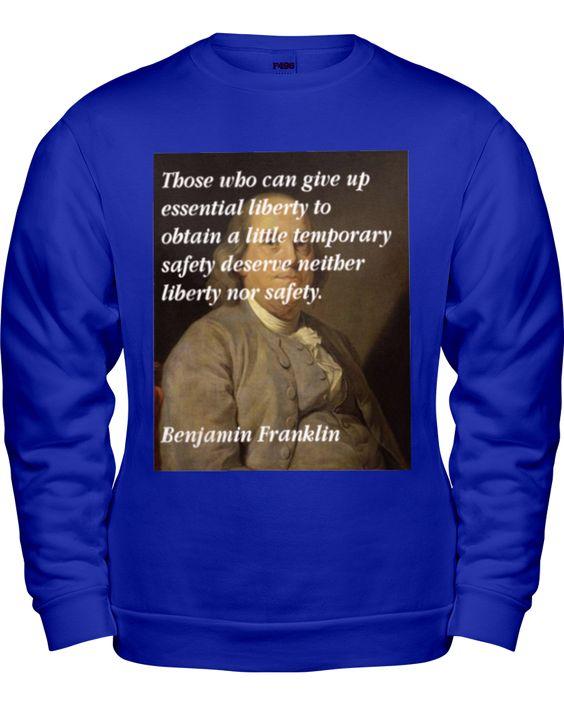 Ben Franklin Quote Sweat Shirt