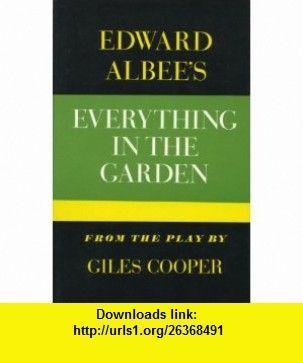 Everything in the Garden (9780689100024) Edward Albee, Giles Cooper , ISBN-10: 0689100027  , ISBN-13: 978-0689100024 ,  , tutorials , pdf , ebook , torrent , downloads , rapidshare , filesonic , hotfile , megaupload , fileserve