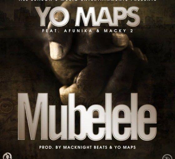 Mp3 Yo Maps Mubelele Feat Afunika Macky 2 In 2020 Zambian
