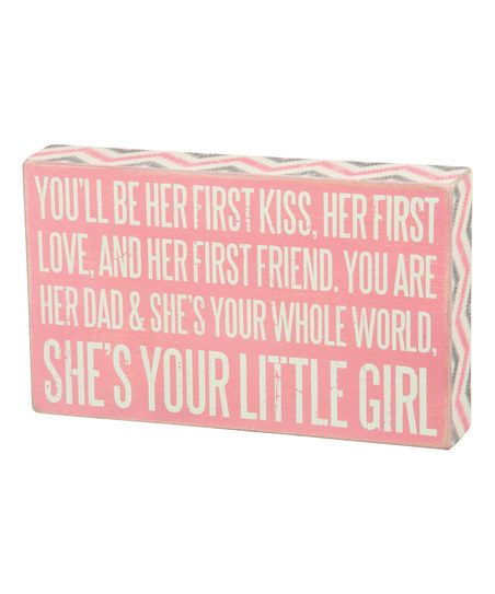 Primitives by Kathy Your Little Girl Box Sign | zulily