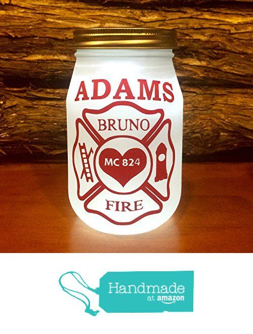Personalized Firefighter Lighted Mason Jar, Custom Firefighter LED night light from AmericanaGloriana https://www.amazon.com/dp/B01E2NQ3EM/ref=hnd_sw_r_pi_dp_ex2zxbNXTZ8HF #handmadeatamazon