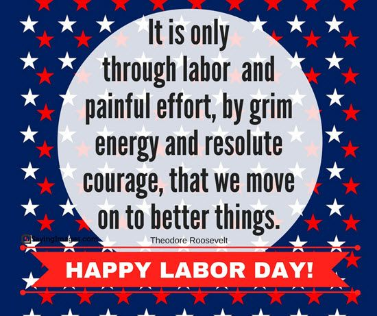 Labor Day Quotes Inspirational Famous Labor Day Quotes Happy Labor Day Quotes Labor Day Quotes Funny Lab Labor Day Quotes Labour Day Wishes Happy Labor Day