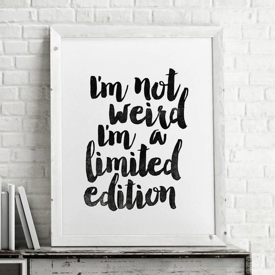 I'm Not Weird I'm a Limited Edition http://www.amazon.com/dp/B016BZ6AIS inspirational quote word art print motivational poster black white motivationmonday minimalist shabby chic fashion inspo typographic wall decor