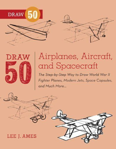 Draw 50 Airplanes, Aircraft, and Spacecraft: The Step-by-Step Way to Draw World War II Fighter Planes, Modern Jets, Space Capsules, and Much More... by Lee J. Ames, http://www.amazon.com/dp/B0081UUUK6/ref=cm_sw_r_pi_dp_pN6Stb1Y0AQHG