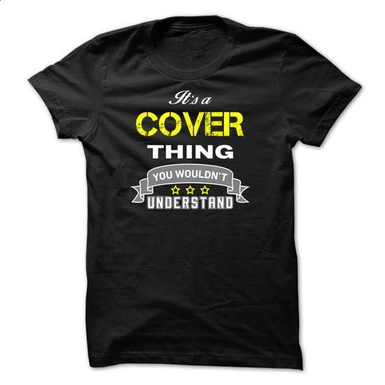 Its a COVER thing.-24F54D - #awesome hoodie #sweater outfits. MORE INFO => https://www.sunfrog.com/Names/Its-a-COVER-thing-24F54D.html?68278