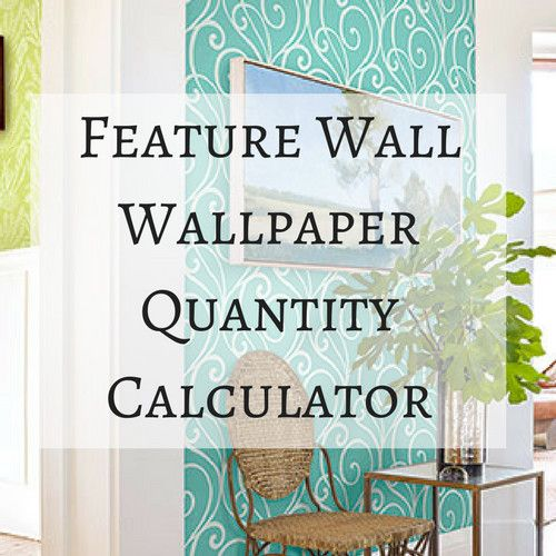 Wallpaper Calculator Helps You Work Out How Much Wallpaper You Need For Your Feature Wall Feature Wall Wallpaper Wallpaper Calculator Feature Wall