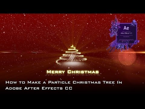 20 How To Make A Glowing Particle Christmas Tree With Snow In Adobe After Effects Youtube Christmas Tree With Snow Christmas Tree Tree