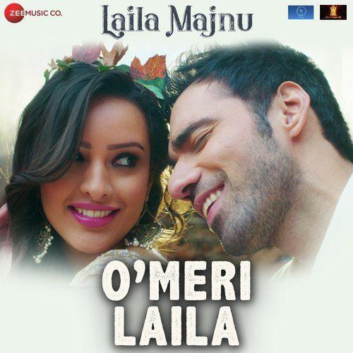 O Meri Laila Lyrics Laila Majnu Mp3 Song Download Songs Atif Aslam