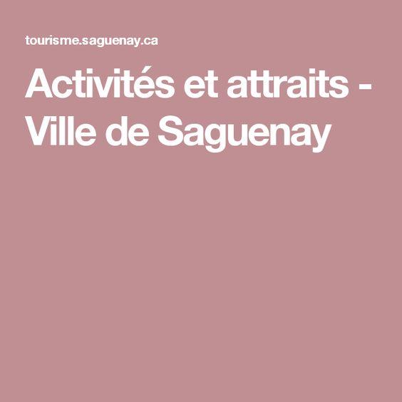 Activités et attraits - Ville de Saguenay