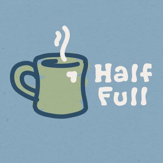 Half Full Everyday:
