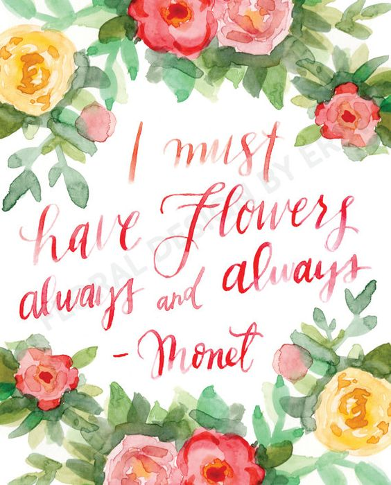 I Must Have Flowers Always And Always 8x10 By
