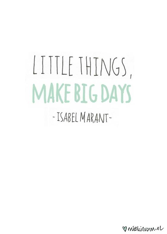 little things make big days: