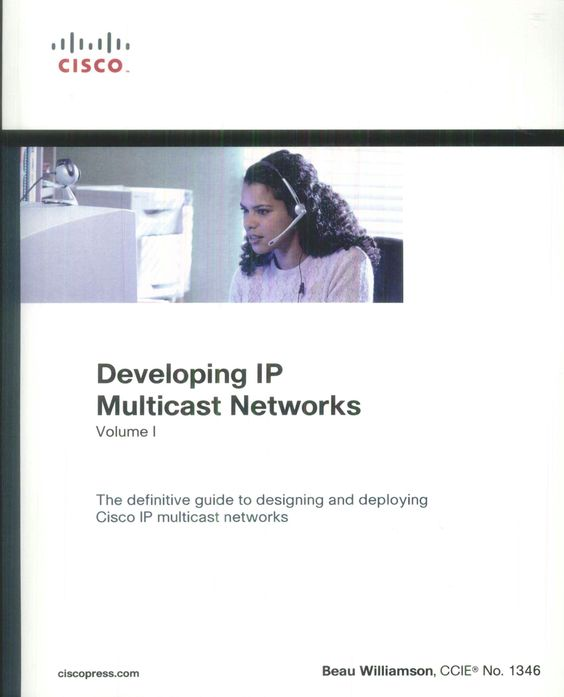 Developing IP Multicast Networks, Volume I, covers an area of networking that is rapidly being deployed in many enterprise and service provider networks to support applications such as audio and videoconferencing, distante learning, and data replication. http://www.ciscopress.com/store/developing-ip-multicast-networks-volume-i-9781578700776