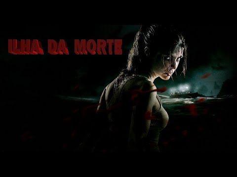 Filme Hd Ilha Da Morte Dublado Youtube Com Imagens Filmes