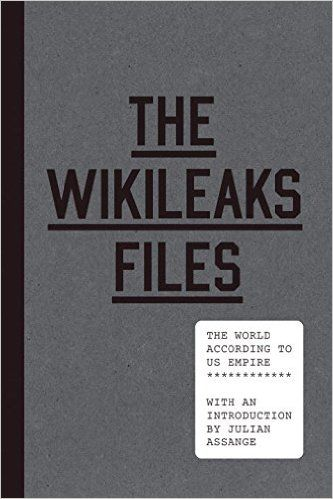 The WikiLeaks Files: The World According to US Empire - When WikiLeaks first came to prominence in 2010, releasing millions of top secret State Department cables, the world saw for the first time what the US really thought about national leaders, friendly dictators, and supposed allies. It also discovered the dark truths of national policies, human rights violations, covert operations, and cover-ups done in your name. The WikiLeaks Files is the first volume that uses experts to collate