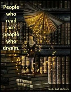People who read are people who dream.: