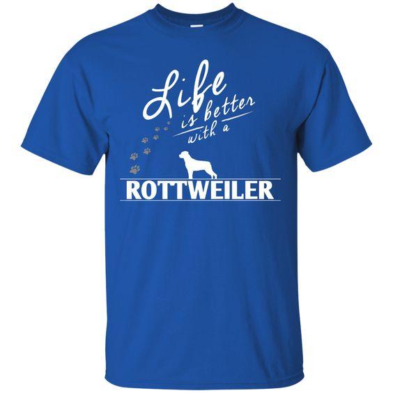 Rottweiler - Life Is Better With A Rottweiler Paws - Custom Ultra Cotton T-Shirt