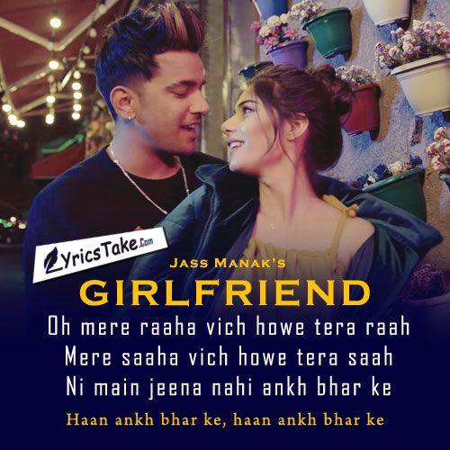 Girlfriend Lyrics Jass Manak Girlfriend Song Romantic Songs Song Status
